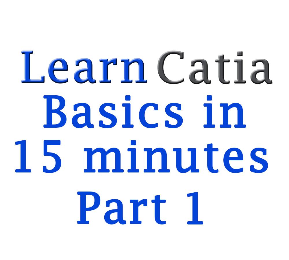 Learn Catia V5 beginners tutorial: Catia V5 basics in 15
