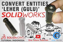 SolidWorks Tutorial Indonesia #024 (Eng Sub) - Convert Entities 'Leher (Gulu)'