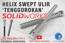 SolidWorks Tutorial Indonesia #033 (Eng Sub) - Helix Swept Ulir (Thread) 'Tenggorokan'
