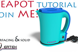Teapot TUTORIAL! solidworks-surfacing&solid