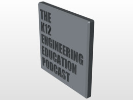 """The K12 Engineering Education Podcast"" cover art"