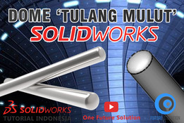 SolidWorks Tutorial Indonesia #021 (Eng Sub) - Dome 'Tulang Mulut'