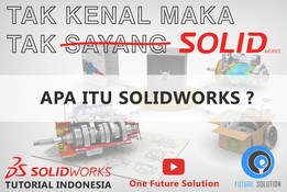 SolidWorks Tutorial Indonesia #001 (Eng Sub) - Apa itu SolidWorks (What is SolidWorks)