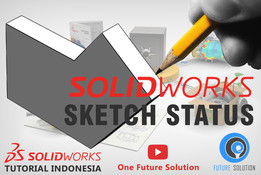 SolidWorks Tutorial Indonesia #011 (Eng Sub) - SolidWorks Sketch Status