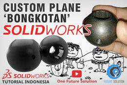SolidWorks Tutorial Indonesia #023 (Eng Sub) - Custom Plane 'Bongkotan'