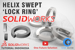 SolidWorks Tutorial Indonesia #032 (Eng Sub) - Helix Swept 'Lock Ring'