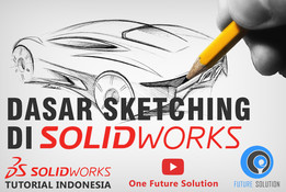 SolidWorks Tutorial Indonesia #008 (Eng Sub) - Dasar Sketching Di SolidWorks (Basic Sketching)