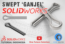 SolidWorks Tutorial Indonesia #030 (Eng Sub) - Swept 'Ganjel'
