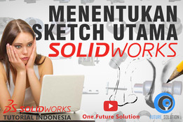 SolidWorks Tutorial Indonesia #012 (Eng Sub) - Menentukan Sketch Utama (Determine The Main Sketch)
