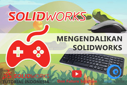 SolidWorks Tutorial Indonesia #007 (Eng Sub) - Mengendalikan SolidWorks (Controlling SolidWorks)