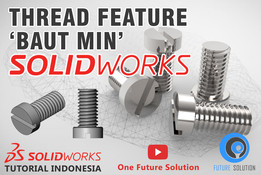 SolidWorks Tutorial Indonesia #034 (Eng Sub) - Thread Feature 'Baut Min'