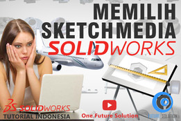 SolidWorks Tutorial Indonesia #013 (Eng Sub) - Memilih Sketch Media (Choose The Sketch Media)