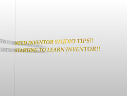 Inventor tips