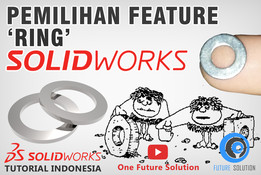 SolidWorks Tutorial Indonesia #025 (Eng Sub) - Pemilhan Feature 'Ring' (Feature Selection 'Ring')